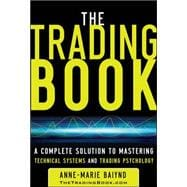 The Trading Book: A Complete Solution to Mastering Technical..., 9780071766494  