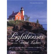 Lighthouses of the Great Lakes : Your Guide to the Region's Historic Lighthouses,9780760336496