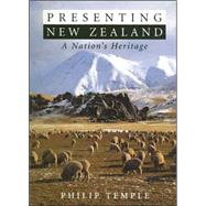 Presenting New Zealand : A Nation's Heritage