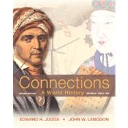 Connections A World History, Volume 2 Plus NEW MyHistoryLab with eText -- Access Card Package