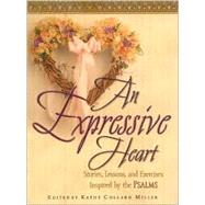 An Expressive Heart : Stories, Lessons, and Exercises Inspir..., 9781892016508