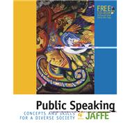 Public Speaking With Infotrac: Concepts and Skills for a Diverse Society