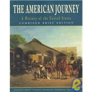 The American Journey: A History of the United States Brief Edition
