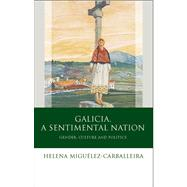Galicia, a Sentimental Nation: Gender, Culture and Politics,9780708326534