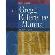The Gregg Reference Manual: A Manual of Style, Grammar, Usage, and Formatting