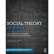 Social Theory Re-Wired: New Connections to Classical and Contemporary Perspectives,9780415886543