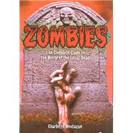 Zombies: The Complete Guide to the World of the Living Dead,9780785826545