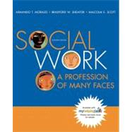 Social Work : A Profession of Many Faces (with Themes of the Times for Introduction to Social Work and Social Welfare)