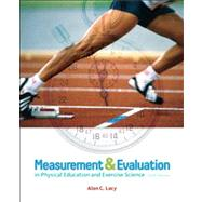 Measurement and Evaluation in Physical Education and Exercise Science,9780321666550