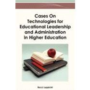 Cases on Technologies for Educational Leadership and Adminis..., 9781466616554