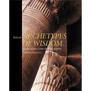 Archetypes of Wisdom With Infotrac: An Introduction to Philosophy