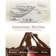American Stories : A History of the United States, Volume 1, 9780205036561
