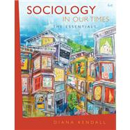Sociology in Our Times : The Essentials,9780495096566
