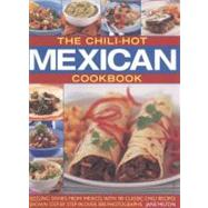 The Chili-Hot Mexican Cookbook: Sizzling Dishes from Mexico,..., 9781844766574  