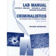 Criminalistics Lab Manual : An Introduction to Forensic Science