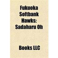 Fukuoka Softbank Hawks : Sadaharu Oh