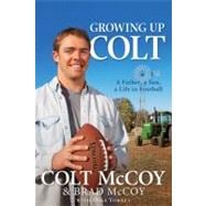 Growing up Colt : A Father, a Son, a Life in Football,9781616266592