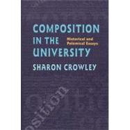 Composition in the University : Historical and Polemical Essays