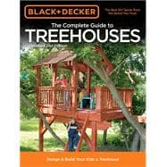 The Complete Guide to Treehouses: Design & Build Your Kids a..., 9781589236615