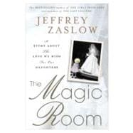 The Magic Room: A Story About the Love We Wish for Our Daugh..., 9781592406616
