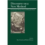 Discourse on a New Method : Reinvigorating the Marriage of H..., 9780812696622  