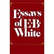 The Essays of E. B. White,9780060906627