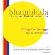 Shambhala: The Sacred Path of the Warrior, 9781590306635  