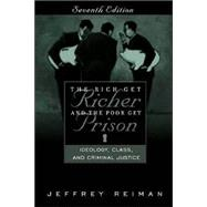 Rich Get Richer and the Poor Get Prison, The: Ideology, Class, and Criminal Justice,9780205386642