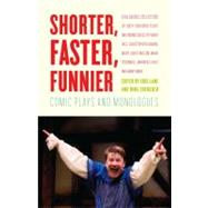 Shorter, Faster, Funnier : Comic Plays and Monologues, 9780307476647  
