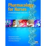 Pharmacology for Nurses : A Pathophysiological Approach
