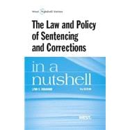 The Law and Policy of Sentencing and Corrections in a Nutshell,9780314286666
