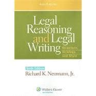Legal Reasoning and Legal Writing : Structure, Strategy, and Style, Sixth Edition,9780735576667