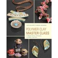 Polymer Clay Master Class: Exploring Process, Technique, and..., 9780823026678