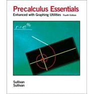 Precalculus Essentials : Enhanced with Graphing Utilities,9780131866683