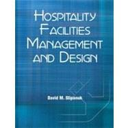 Hospitality Facilities Management and Design with Answer Sheet (EI),9780133076691