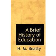 A Brief History of Education,9781110416691