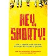 Hey, Shorty! : A Guide to Combating Sexual Harassment and Vi..., 9781558616691  