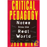 Critical Pedagogy : Notes from the Real World,9780801316692