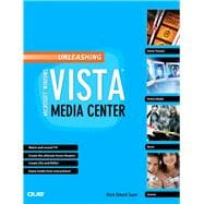 Unleashing Microsoft Windows Vista Media Center, 9780789736710