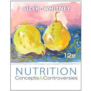 Study Guide for Sizer/Whitney's Nutrition: Concepts and Controversies, 12th