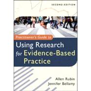 Practitioner's Guide to Using Research for Evidence-based Practice,9781118136713