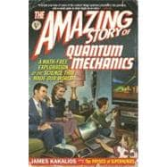 The Amazing Story of Quantum Mechanics A Math-Free Explorati..., 9781592406722