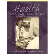 Health and Health Care Policy : A Social Work Perspective