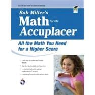 Bob Miller's Math for the Accuplacer: All the Math You Need for a Higher Score,9780738606736