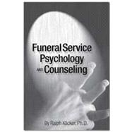 Funeral Service Psychology and Counseling,9780964796737