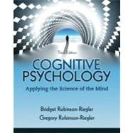 Cognitive Psychology Applying The Science of the Mind Plus NEW MyPsychLab with eText -- Access Card Package
