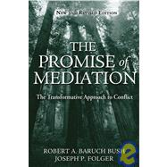 The Promise of Mediation: The Transformative Approach to Conflict, Revised Edition,9780787976743
