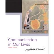 Communication in Our Lives (with CD-ROM and Info Trac), 4th Edition