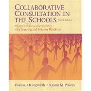 Collaborative Consultation in the Schools : Effective Practices for Students with Learning and Behavior Problems,9780132596770