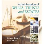 Administration of Wills, Trusts, and Estates,9781133016779